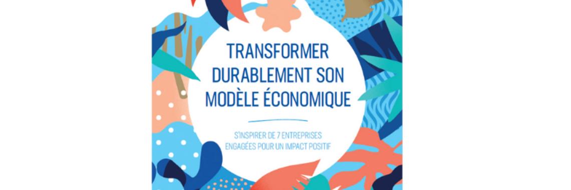 Transformer durablement son modèle économique : découvrez la nouvelle étude de la chaire RSE